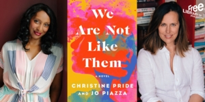 VIRTUAL - Christine Pride and Jo Piazza | <i>We Are Not Like Them</i>