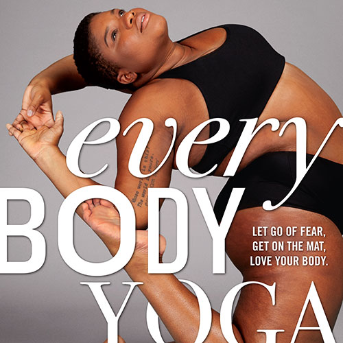 Jessamyn Stanley | <i>Every Body Yoga: Let Go of Fear. Get On the Mat. Love Your Body</i>