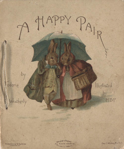 Weatherley, Frederick. A Happy Pair. Illustrated by HBP. London: [1890]. RBD BP POST-Q H211P [1890]