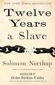 Twelve Years a Slave, by Solomon Northup, offers key insights on both the past and the present.