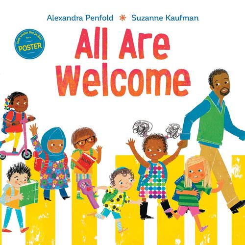 <i>All Are Welcome</i> written by Alexandra Penfold; illustrated by Suzanne Kaufman
