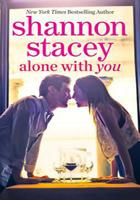Alone With You by Shannon Stacey