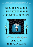 As Chimney Sweepers Come to Dust by Alan Bradley