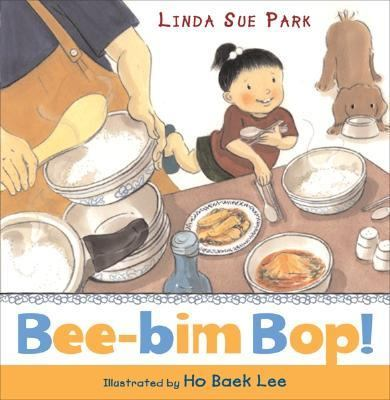 <i>Bee-bim Bop!</i> by Linda Sue Park, Illustrated by Ho Baek Lee