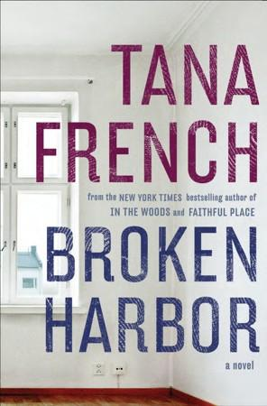 Broken Harbor by Tana French