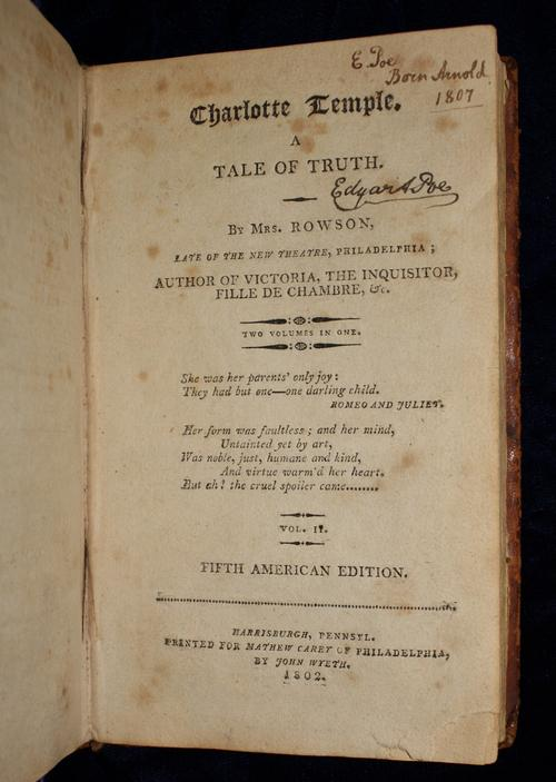 Mrs. [Susanna] Rowson. Charlotte Temple, a Tale of Truth. Harrisburg, Pennsyl. Printed for Mathew Carey of Philadelphia, by John Wyeth, 1802. Guy deFuria collection.