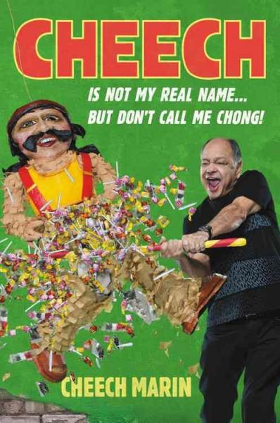Cheech Is Not My Real Name... But Don't Call Me Chong! by Cheech Marin