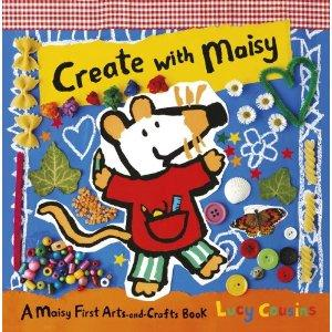 Create with Maisy by Lucy Cousins