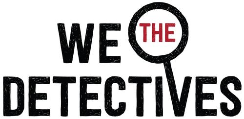 We the Detectives endeavors to explore the art of crime and detection through two unique exhibitions and a multifaceted, immersive theatrical experience.