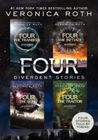 Four Divergent Stories: The Transfer; The Initiate; The Son; The Traitor by Veronica Roth