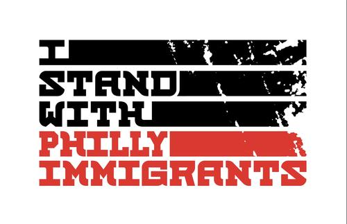 I Stand with Philly Immigrants