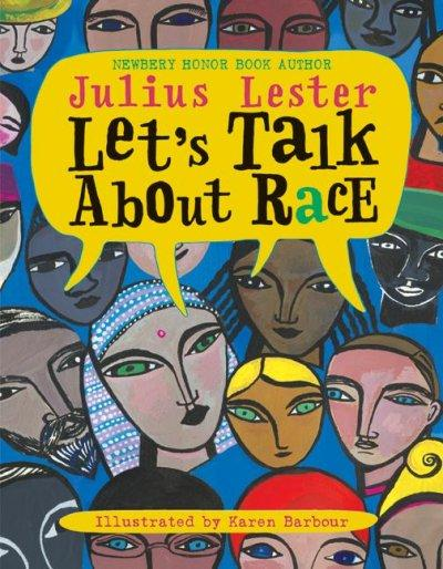 <i>Let's Talk About Race</i> by Julius Lester