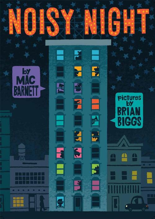 Noisy Night by Mac Barnett and illustrated by local author/illustrator Brian Biggs