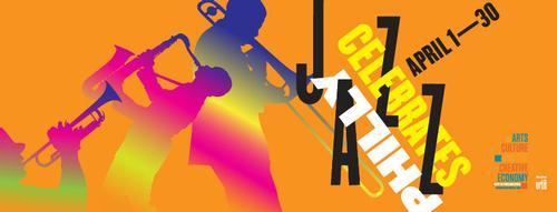 Philly Celebrates Jazz is April 1-30