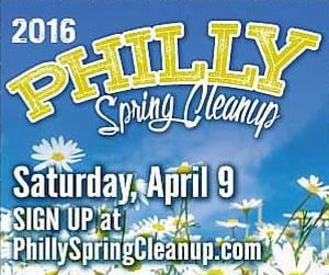 Phillly Spring Cleanup Saturday, April 9 2016 9 a.m. - 2 p.m.