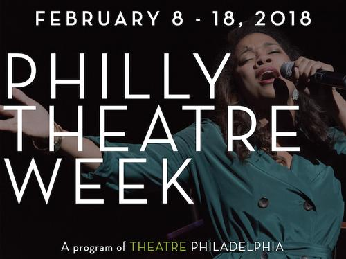 Philly Theatre Week will take place from February 8 - 18, 2018