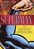 Superman: The High-Flying History of America's Most Enduring Hero