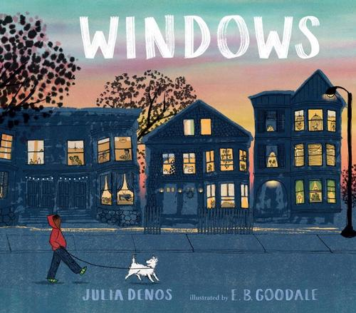 Windows by Julia Denos; illustrated by E. B. Goodale
