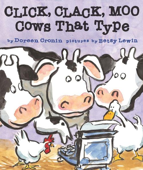 <i>Click, Clack, Moo, Cows That Type</i> written by Doreen Cronin and Illustrated by Betsy Lewin