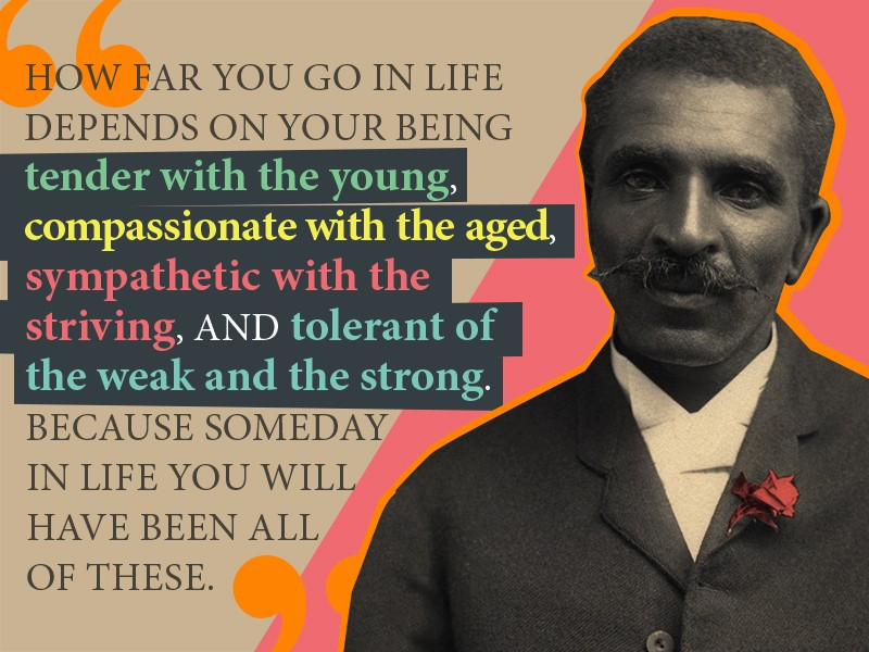 A photo of George Washington Carver with a quote attributed to him