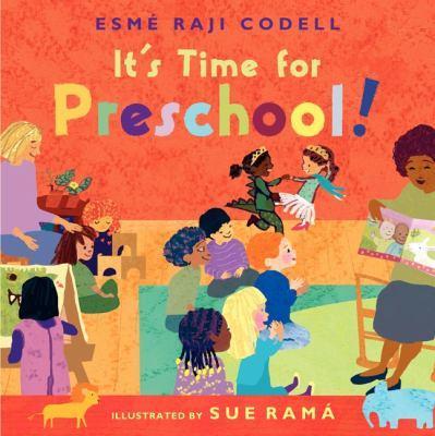 It's Time for Preschool by Esmé Raji Codell