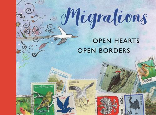 <i>Migrations: Open Hearts, Open Borders</i> by The International Centre for the Picture Book in Society