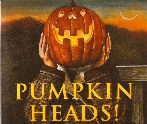 Pumpkin Heads! by Wendell Minor