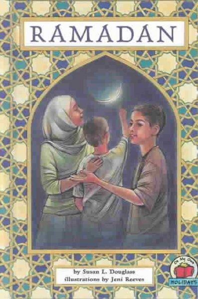 Ramadan by Susan L. Douglass. This book contains an introduction to Islamic observances during the month of Ramadan and the subsequent festival of Eid-al-Fitr.