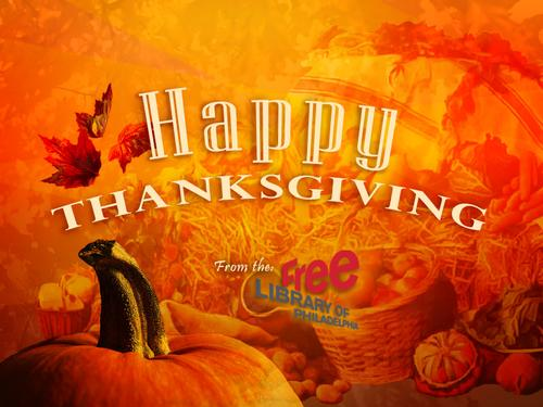 Happy Thanksgiving from the Free Libary of Philadephia!