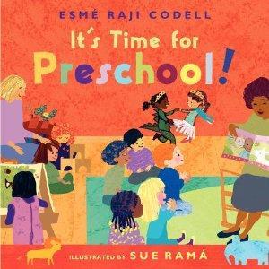 It's Time for Preschool! By Esme Raji Codell