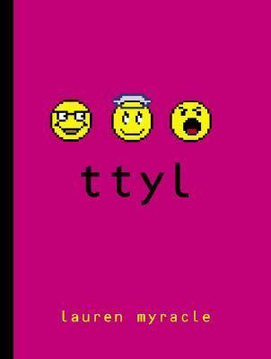 Cover of <i>ttyl</i> by Lauren Myracle