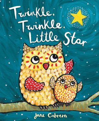 <i>Twinkle, Twinkle Little Star</i> by Jane Cabrera