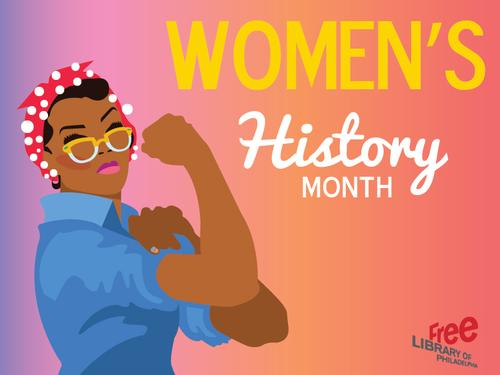 Celebrate Women's History Month with the Free Library!