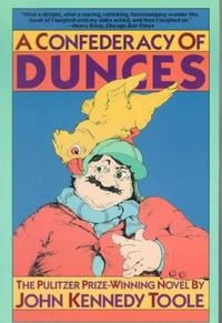 A Confederacy of Dunces by John Kennedy O'Toole