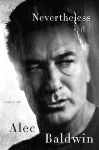 Alec Baldwin's new memoir, Nevertheless