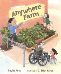 Anwhere Farm by Phyllis Root; illustrated by G. Brian Karas