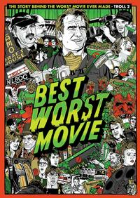 Best Worst Movie, a documentary about the unintelligible horror movie Troll 2