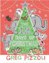 <i>The 12 Days of Christmas</i> by Greg Pizzoli