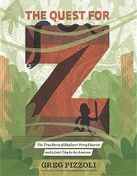 <i>The Quest for Z</i> by Greg Pizzoli