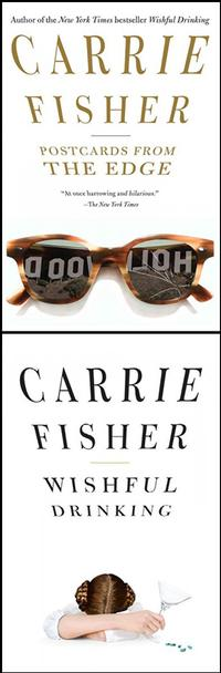 <i>Postcards from the Edge</i> and <i>Wishful Drinking</i> by Carrie Fisher