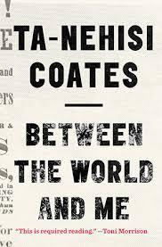 Ta-Nehisi Coates' new book Between the World and Me offers insights for our One Book season.