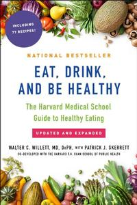 <I>Eat, Drink, and Be Healthy: The Harvard Medical School Guide to Healthy Eating</I> by Walter Willett