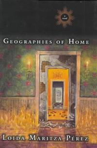 Geographies of Home by Loida Maritza Perez