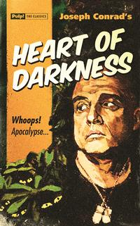 This Heart of Darkness / Apocalypse Now mashup is from Pulp! The Classics, a new imprint that gives the nation's favourite classic novels original retro covers in a pulp fiction style.