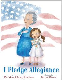 I Pledge Allegiance by Pat Mora and Libby Martinez ; illustrations by Patrice Barton