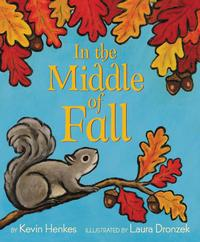 In the Middle of Fall by Kevin Henkes; illustrated by Laura Dronzek