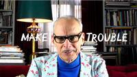 John Waters Make(s) Trouble