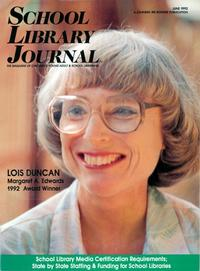 Lois Duncan was recognized for her work in 1992 when she was given the American Library Association Margaret A. Edwards Award.