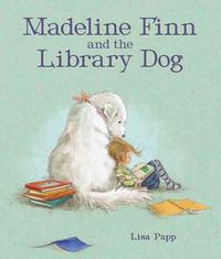 <i>Madeline Finn and the Library Dog</i> by Lisa Papp