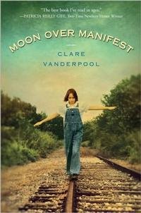 Newbery Winner <i>Moon Over Manifest,</i> written by Clare Vanderpool